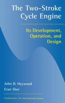 Two-Stroke Cycle Engine : It's Development, Operation and Design, Hardback Book