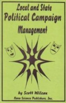 Local & State Political Campaign Management, Hardback Book