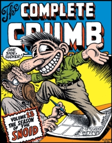 Complete Crumb Comics, The Vol.13 : The Season of the Snoid, Paperback / softback Book