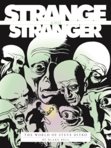 Stranger & Stranger: The World Of Steve Ditko, Hardback Book