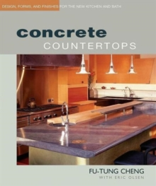 Concrete Countertops : Design, Forms and Finishes for the New Kitchen and Bathroom, Paperback Book