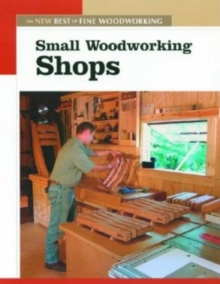 Small Woodworking Shops: The New Best of Fine Woodworking, Paperback / softback Book