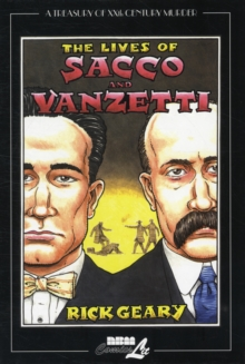 The Lives of Sacco & Vanzetti : A Treasury of XXth Century Murder, Hardback Book