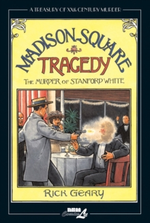 Treasury Of Xxth Century Murder, A: Madison Square Tragedy : The Murder of Stanford White, Hardback Book