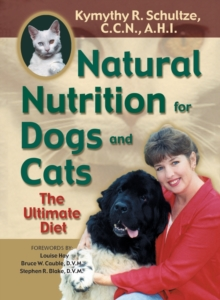 Natural Nutrition For Dogs & Cats : The Ultimate Diet, Paperback / softback Book