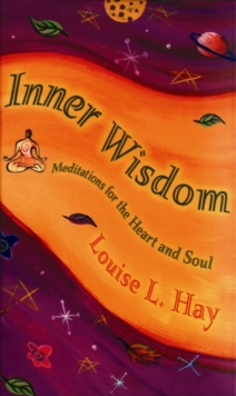 Inner Wisdom : Meditations for the Heart and Soul, Hardback Book