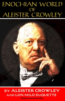Enochian World of Aleister Crowley : Enochian Sex Magick, Paperback Book