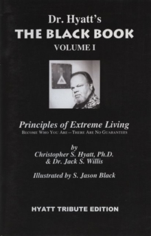 The Black Book: Volume I : Principles of Extreme Living, Paperback / softback Book