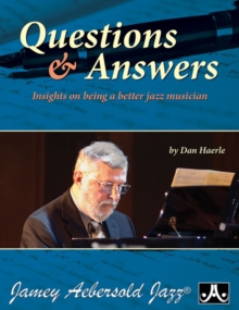 Questions & Answers: Insights on being a better Jazz Musician (All Instruments), Paperback Book