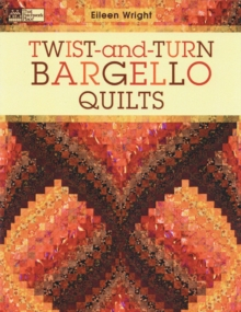 Twist-and-turn Bargello Quilts, Paperback / softback Book