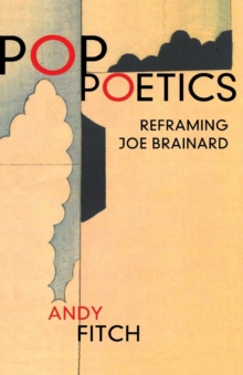 Pop Poetics : Reframing Joe Brainard, Paperback / softback Book