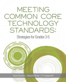 Meeting Common Core Technology Standards : Strategies for Grades 3-5, Paperback / softback Book