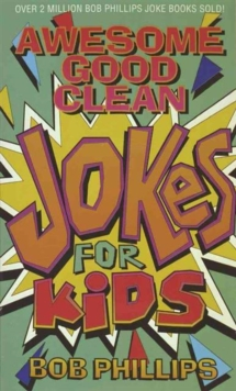Awesome Good Clean Jokes for Kids, Paperback Book