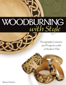 Woodburning with Style : Pyrography Lessons and Projects with a Modern Flair, Paperback / softback Book