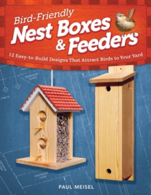 Bird-Friendly Nest Boxes & Feeders, Paperback / softback Book