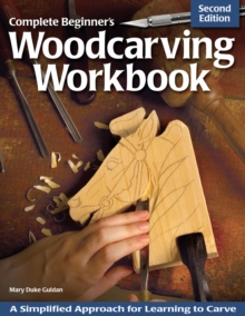 Complete Beginner's Woodcarving Workbook, Paperback Book