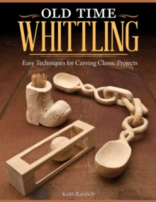 Old Time Whittling, Paperback Book