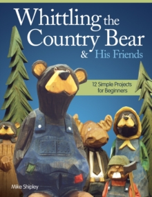 Whittling the Country Bear & His Friends, Paperback Book