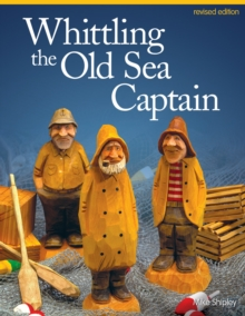 Whittling the Old Sea Captain, Rev Edn, Paperback Book