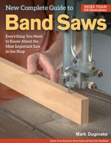 New Complete Guide to Band Saws, Paperback / softback Book