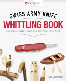 Victorinox Swiss Army Knife Whittling Gift Edition, Paperback Book