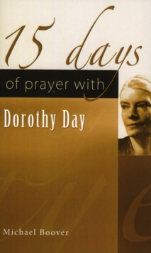 15 Days of Prayer with Dorothy Day, Paperback / softback Book