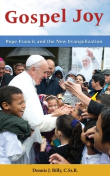 Gospel Joy : Pope Francis and the New Evangelization, Paperback / softback Book