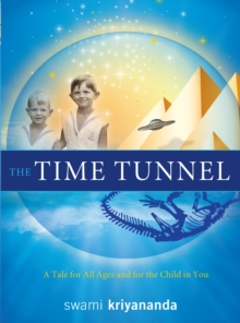 Time Tunnel : A Tale for All Ages and for the Child in You, Hardback Book