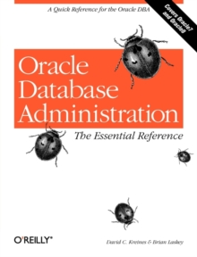 Oracle Database Administration: Essential Reference, Book Book