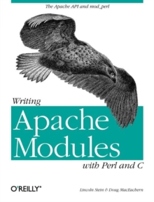Writing Apache Modules with Perl and C : Customizing Your Web Server, Book Book