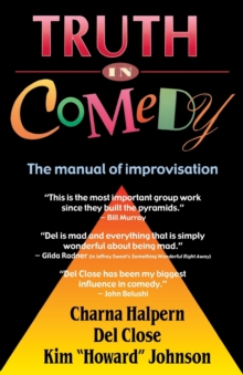 Truth in Comedy : The Manual of Improvisation, Paperback / softback Book
