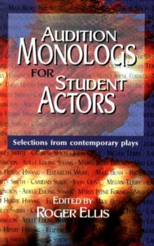 Audition Monologs for Student Actors : Selections from Contemporary Plays, Paperback / softback Book