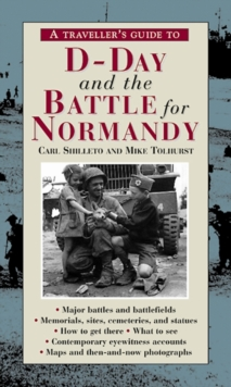 A Traveller's Guide to D-Day and the Battle for Normandy, Paperback Book