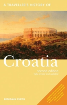 A Traveller's History of Croatia, Paperback Book