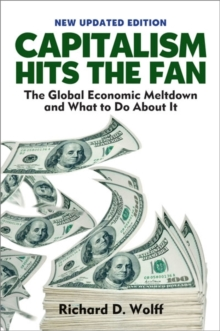 Capitalsm Hits the Fan : The Global Economic Meltdown and What to Do About it, Paperback / softback Book