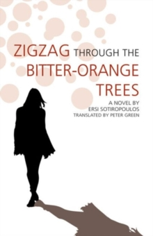 Zigzag Through the Bitter-orange Trees, Paperback / softback Book