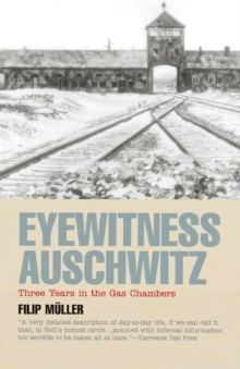 Eyewitness Auschwitz : Three Years in the Gas Chambers, Paperback Book