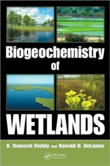 Biogeochemistry of Wetlands : Science and Applications, Hardback Book