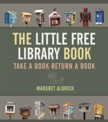 The Little Free Library Book, Hardback Book