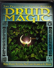 Druid Magic : The Practice of Celtic Wisdom, Paperback Book