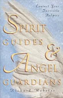 Spirit Guides and Angel Guardians : Contact Your Invisible Helpers, Paperback Book