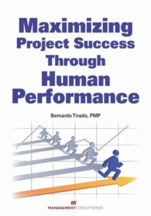 Maximizing Project Success Through Human Performance, Paperback / softback Book