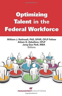 Optimizing Talent In The Federal Workforce, Paperback / softback Book