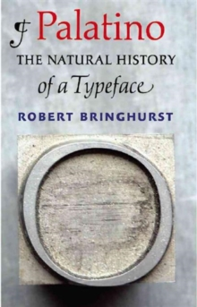 Palatino : The Natural History of a Typeface, Hardback Book