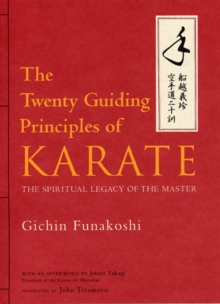Twenty Guiding Principles Of Karate, The: The Spiritual Legacy Of The Master, Hardback Book