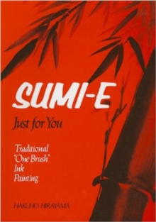 Sumi-e, Just For You: Traditional One Brush Ink Painting, Paperback Book