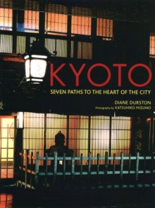 Kyoto : Seven Paths to the Heart of the City, Paperback / softback Book