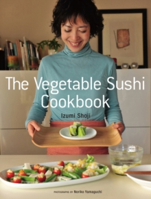 The Vegetable Sushi Cookbook, Paperback / softback Book