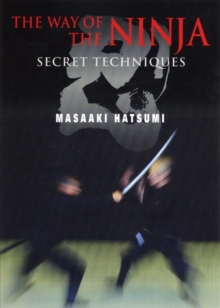 The Way of the Ninja : Secret Techniques, Paperback Book
