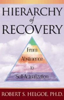 Hierarchy of Recovery : From Abstinence to Self-actualization: A Workbook for Defining and Measuring Outcomes, Pamphlet Book
